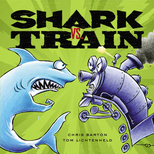 Shark vs. Train by Chris Barton