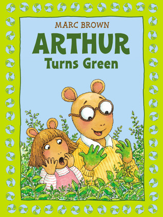 Arthur Turns Green by Marc Brown