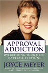 Approval Addiction by Joyce Meyer