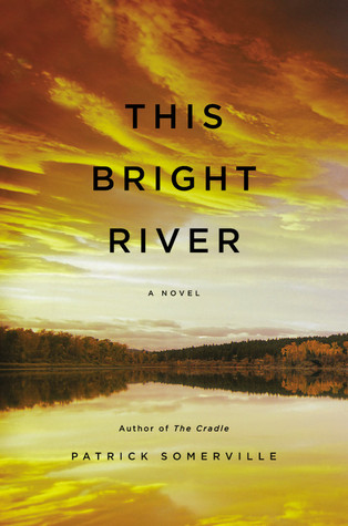 This Bright River by Patrick Somerville