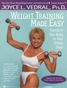 Weight Training Made Easy: Transform Your Body in Four Simple Steps