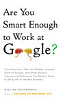 Are You Smart Enough to Work at Google? by William Poundstone