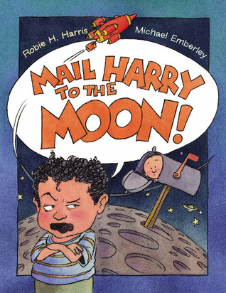 Mail Harry to the Moon! by Robie H. Harris