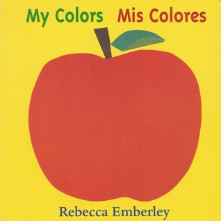My Colors/ Mis Colores by Rebecca Emberley