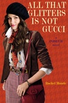 All That Glitters Is Not Gucci (Poseur, #4)