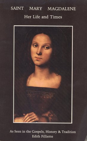 Saint Mary Magdalene: Her Life and Times in the Gospels