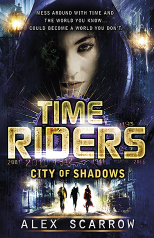 City of Shadows by Alex Scarrow