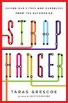 Straphanger: Saving Our Cities and Ourselves from the Automobile