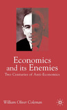 Economics and Its Enemies: Two Centuries of Anti-Economics