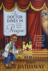 The Doctor Dines in Prague (Dr. Fenimore Mysteries, #4)