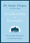 Leadership by Example: The Ten Key Principles of All Great Leaders