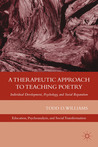 A Therapeutic Approach to Teaching Poetry: Individual Development, Psychology, and Social Reparation