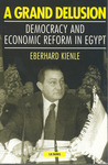 A Grand Delusion: Democracy and Economic Reform in Egypt