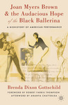 Joan Myers Brown & the Audacious Hope of the Black Ballerina: A Biohistory of American Performance
