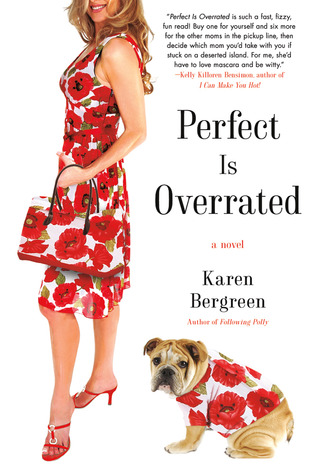 Perfect Is Overrated by Karen Bergreen