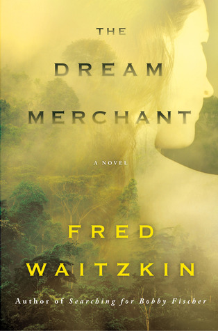 The Dream Merchant by Fred Waitzkin
