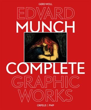Edvard Munch: The Complete Graphic Works (revised and updated edition)