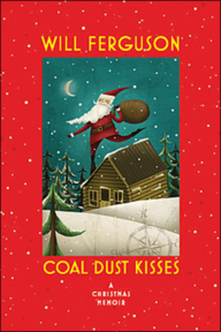 Coal Dust Kisses by Will Ferguson