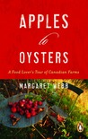 Apples to Oysters: A Food Lover Discovers Canada's Best Farmers and Fishers