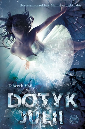 Dotyk Julii (Shatter Me, #1)