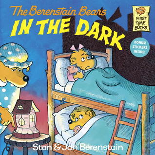 The Berenstain Bears in the Dark by Stan Berenstain