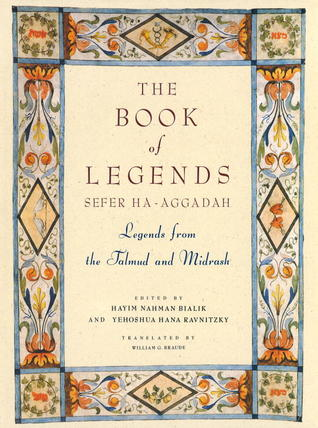 Book of Legends/Sefer Ha-Aggadah by Hayyim Nahman Bialik