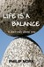 Life Is a Balance: It Isn't Only About You