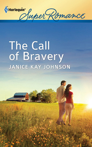The Call of Bravery by Janice Kay Johnson
