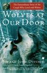 Wolves at Our Door: The Extraordinary Story of the Couple Who Lived with Wolves