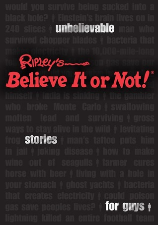 Ripley's Believe It or Not! Unbelievable Stories For Guys by Publishing Ripley