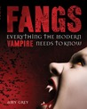 Fangs: Everything the Modern Vampire Needs to Know