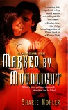 Marked by Moonlight (The Moon Chasers, #1)