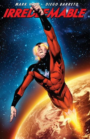 Irredeemable, Vol. 10 by Mark Waid