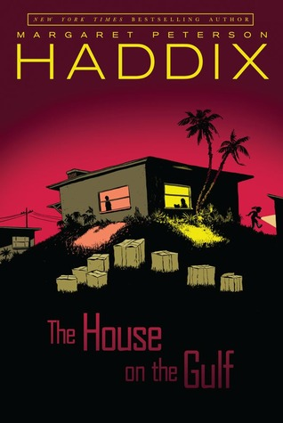 The House on the Gulf by Margaret Peterson Haddix