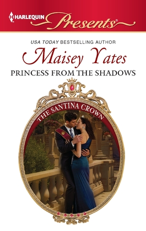 Princess From the Shadows by Maisey Yates