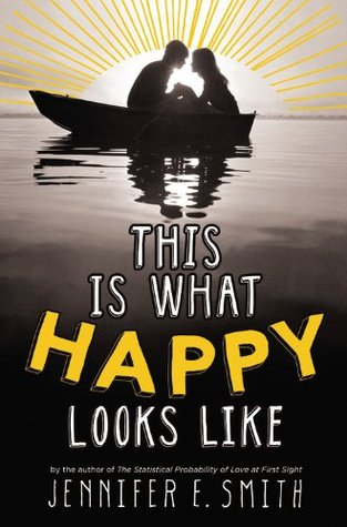 Book cover This Is What Happy Looks Like by Jennifer E. Smith