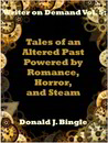 Tales of an Altered Past Powered by Horror, Romance, and Steam (Writer on Demand Vol 5)