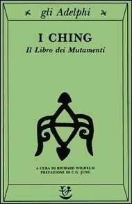 I Ching. Il libro dei mutamenti by Anonymous