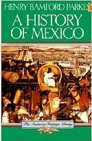 A History of Mexico by Henry Bamford Parkes