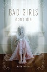 Bad Girls Don't Die by Katie Alender