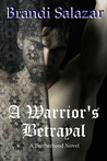 A Warrior's Betrayal (Brotherhood, #2)