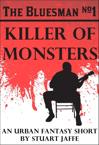 Killer of Monsters (The Bluesman, #1)