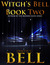 Witch's Bell 2 (The Adventures of Ebony Bell, #2)