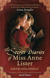 The Secret Diaries of Miss Anne Lister by Anne Lister