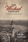 This Wicked Rebellion: Wisconsin Civil War Soldiers Write Home