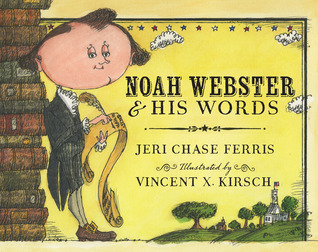 Noah Webster and His Words by Jeri Chase Ferris