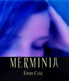 Merminia by Emm Cole