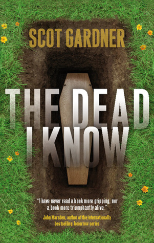 The Dead I Know by Scot Gardner