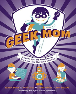 Geek Mom by Kathy Ceceri