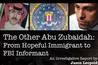 From Hopeful Immigrant to FBI Informant: The Inside Story of the Other Abu Zubaidah